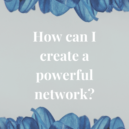 how can i create a powerful network?