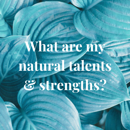 what are my natural talents and strengths?