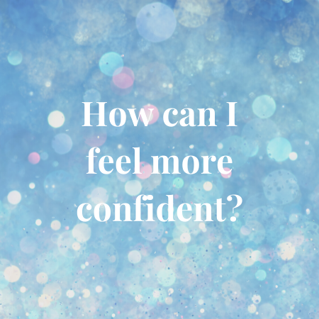 how can i feel more confident?