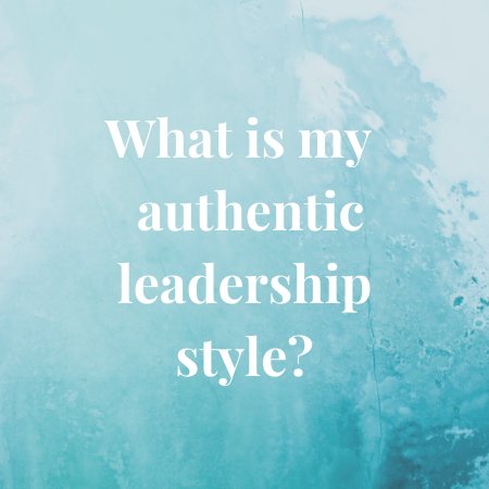 what is my authentic leadership style?