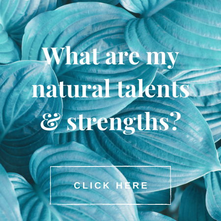 what are my natural talents & strengths?
